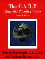"The C.A.R.P Financial Planning Guide"", by Warren MacKenzie, CA, CFP and Graham Byron, CFP, Stoddart Publishing Company, Toronto, Ontario, 1996. ISBN 0-7737-5807-0"